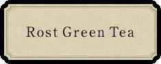 Rost Green Tea